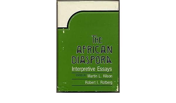 the african diaspora interpretive essays martin l kilson the african diaspora interpretive essays martin l kilson robert i rotberg 9780674007796 com books