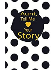 aunt, tell me your story: A guided journal to tell me your memories,keepsake questions.This is a great gift to mom,grandma,nana,aunt and auntie from family members, grandchildren and friends to share their early life on like Birthday