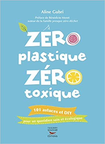 Zero Plastique Zero Toxique 9782365492621 Amazon Com Books