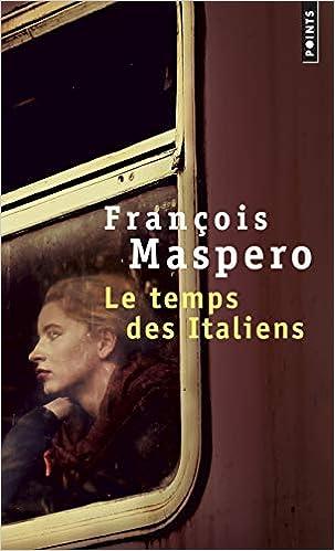 Amazon Fr Le Temps Des Italiens Francois Maspero Livres