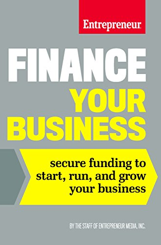 Finance Your Business: Secure Funding to Start, Run, and Grow Your Business [The Staff of Entrepreneur Media] (Tapa Blanda)