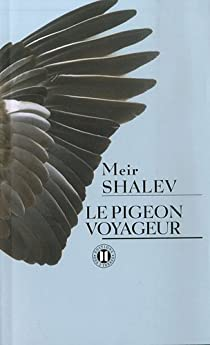Le pigeon voyageur par Shalev