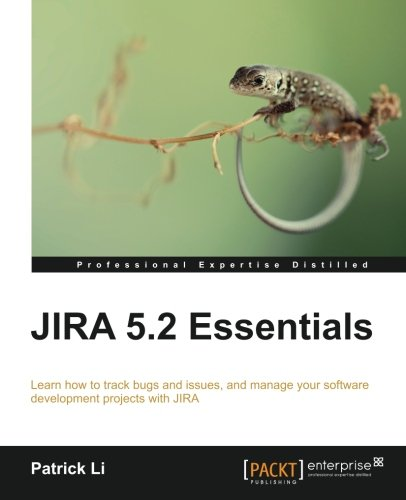 JIRA 5.2 Essentials by Patrick Li, Publisher : Packt Publishing