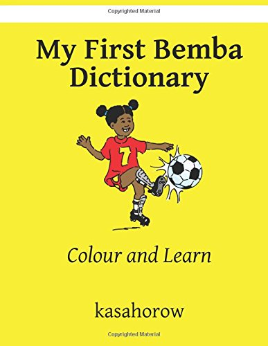 Download My First Bemba Dictionary: Colour and Learn (Bemba Edition) pdf epub