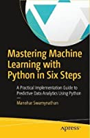 Mastering Machine Learning with Python in Six Steps Front Cover