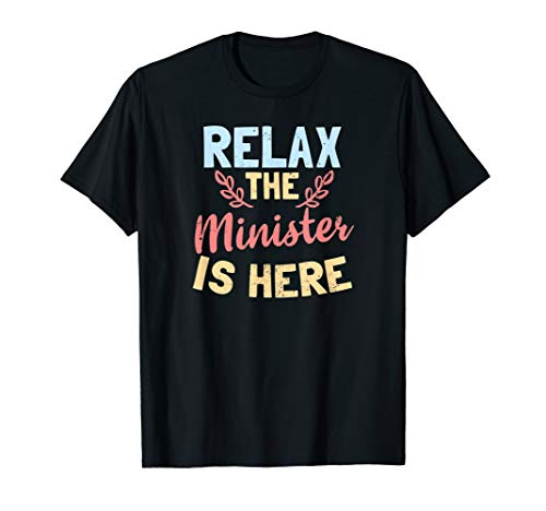 Wedding Officiant Design | Relax The Minister Is Here Gift T-Shirt (Designs T-shirt Wedding)