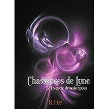 Chasseuses de Lune Tome 2 - En quête de rédemption (French Edition)
