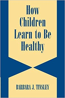 Book How Children Learn to be Healthy (Cambridge Studies on Child and Adolescent Health)