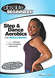 Absolute Beginners Fitness: Step and Dance Aerobics Workout for Weight Loss & Toning - for Beginners and A