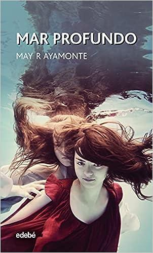 Mar profundo de May R. Ayamonte