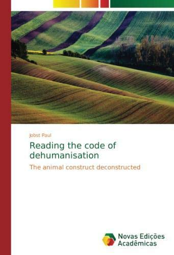 Reading the code of dehumanisation: The animal construct deconstructed