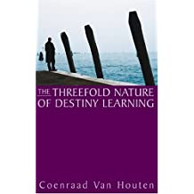The Threefold Nature of Destiny Learning