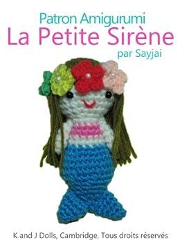 Petites Magazine Amigurumi : Amazon.com: Patron Amigurumi La Petite Sirene (French ...