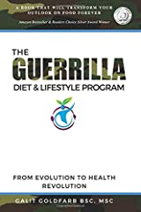 The Guerrilla/Gorilla Diet & Lifestyle Program: Wage War On Weight And Poor Health And Learn To Thrive In The Modern Jungle Paperback