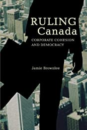 Ruling Canada: Corporate Cohesion and Democracy