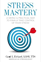 Stress Mastery: A Simple and Practical Way to Finally Take Control of Your Stress! Paperback