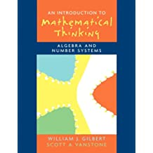 Introduction to Mathematical Thinking: Algebra and Number Systems