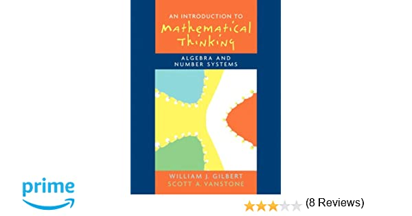 Introduction to Mathematical Thinking: Algebra and Number Systems ...