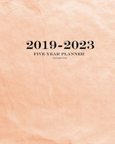 2019-2023 Textured Pink Five Year Planner: 60 Months Planner and Calendar,Monthly Calendar Planner, Agenda Planner and Schedule Organizer, Journal ... years (5 year calendar/5 year diary/8 x 10)