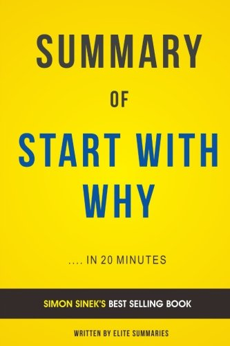 Start With Why: by Simon Sinek | Summary & Analysis