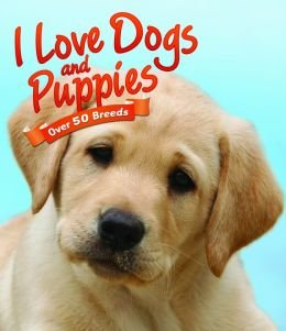 I Love Dogs & Puppies (Over 50 Breeds) ()