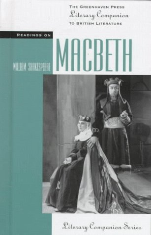 Readings on Macbeth (Greenhaven Press Literary Companion Series to British Literature)