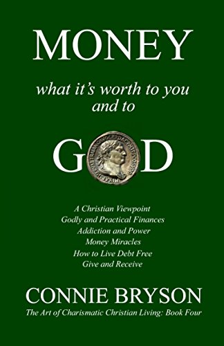 MONEY-What-Its-Worth-to-You-and-to-God-The-Art-of-Charismatic-Christian-Living-Book-4