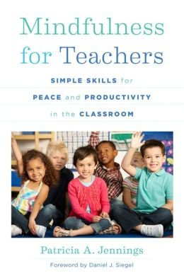 Simple Skills for Peace and Productivity in the Classroom Mindfulness for Teachers (Paperback) - Common