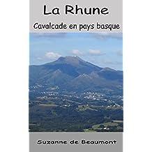 La Rhune  Cavalcade en paysbasque (French Edition)