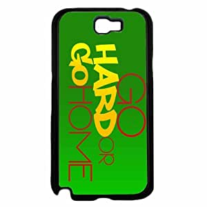Zheng caseGo Hard or Go Home- Plastic Phone Case Back Cover Samsung Galaxy Note II 2 N7100