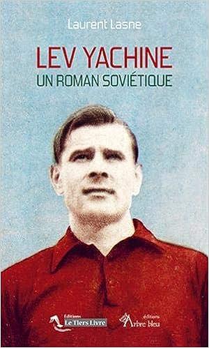 Lev Yachine – un Roman Soviétique [CRITIQUE]