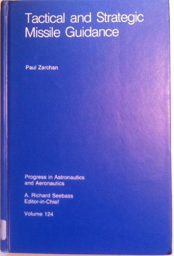 Missile Guidance System (Tactical and Strategic Missile Guidance (Progress in Astronautics and Aeronautics, Vol 124))