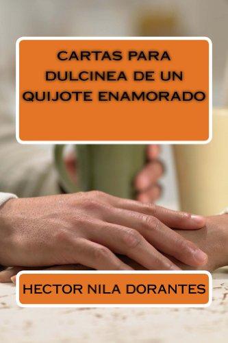 Amazon.com: cartas para dulcinea de un quijote enamorado ...