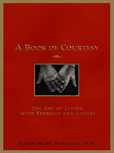 A Book of Courtesy: The Art of Living with Yourself and Others