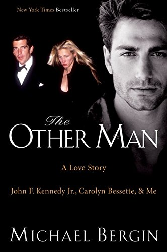 Download The Other Man: A Love Story - John F. Kennedy Jr., Carolyn Bessette, and Me pdf