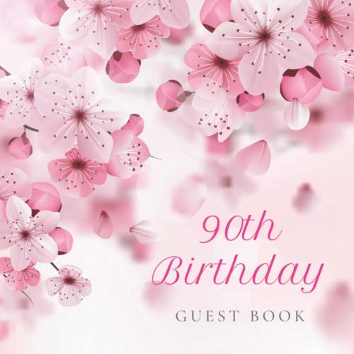 90th Birthday Guest Book: Cherry Blossom Floral Pink Glossy Cover, Place for a Photo, Cream Color Paper, 123 Pages, Guest Sign in for Party, ... Wishes and Messages from Family and Friends (Greetings 123)