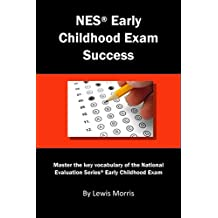 NES Early Childhood Exam Success: Master the key vocabulary of the National Evaluation Series Early Childhood Exam