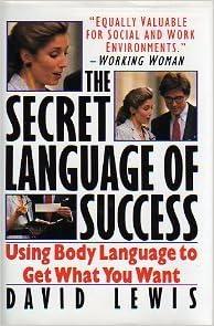 The secret language of success using body language to get what the secret language of success using body language to get what you want fandeluxe Epub