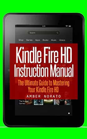 amazon com kindle fire hd instruction manual the ultimate guide to mastering your kindle fire kindle fire user manual download kindle fire user manual