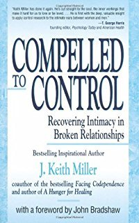 Compelled to Control: Why Relationships Break Down and What Makes Them Well