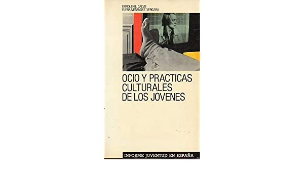 OCIO Y PRÁCTICAS CULTURALES DE LOS JÓVENES.: Amazon.es: Gil Calvo ...