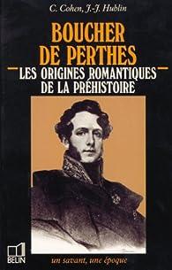 Boucher de Perthes, 1788-1868 par Claudine Cohen