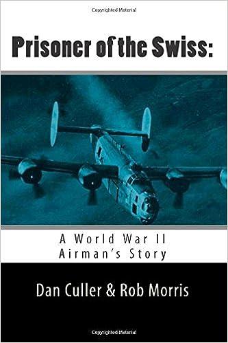 Prisoner of the Swiss: A World War II Airman's Story: Amazon
