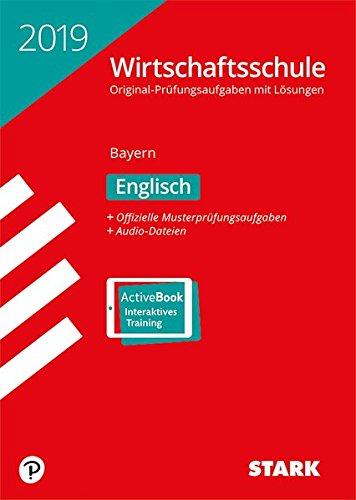 Original-Prüfungen Wirtschaftsschule - Englisch - Bayern