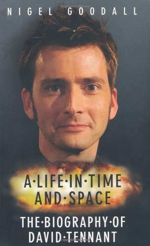 A Life in Time and Space: The Biography of David Tennant