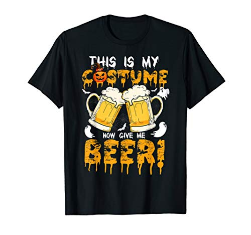 Funny Halloween This Is My Costume Now Give Me A Beer Tshirt -
