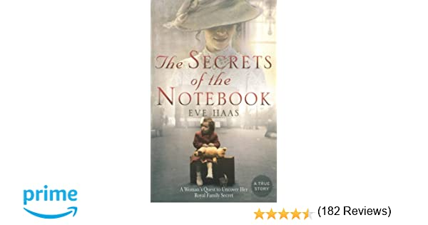 the secrets of the notebook a w s quest to uncover her royal  the secrets of the notebook a w s quest to uncover her royal family secret eve haas 0884190775357 com books