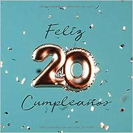 Feliz 20 Cumpleaños: Libro de visitas con 110 páginas ...