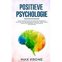 Positieve Psychologie: Psychologie in het dagelijks leven & het oplossen van blokkades - Angsten begrijpen & overwinnen…