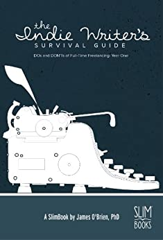 The Indie Writer's Survival Guide by [O'Brien, James]
